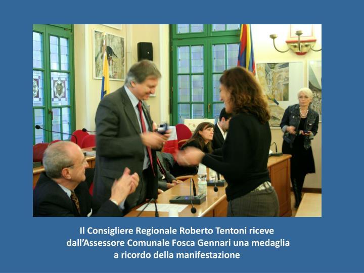 Il Consigliere Regionale Roberto Tentoni riceve