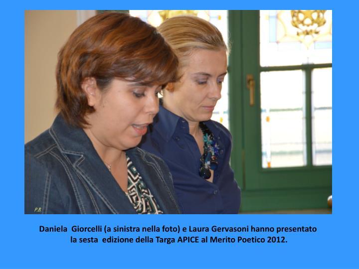 Daniela  Giorcelli (a sinistra nella foto) e Laura Gervasoni hanno presentato
