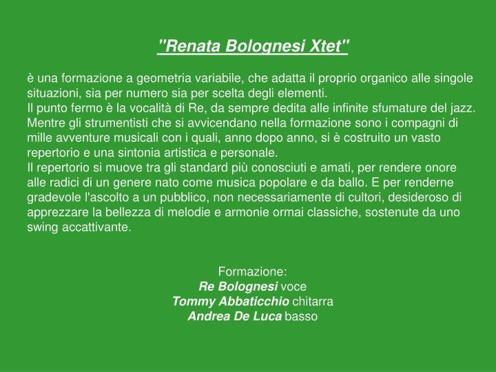 """""""Renata Bolognesi Xtet"""""""