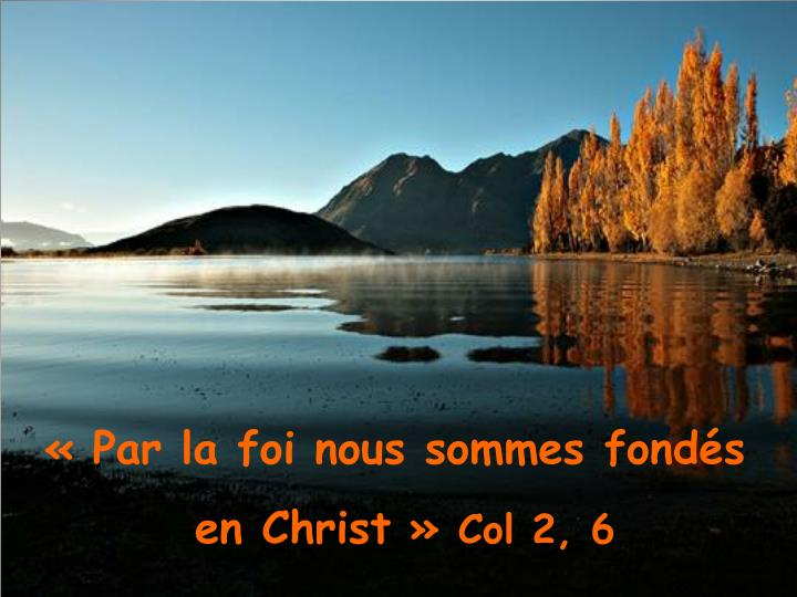 «Par la foi nous sommes fondés