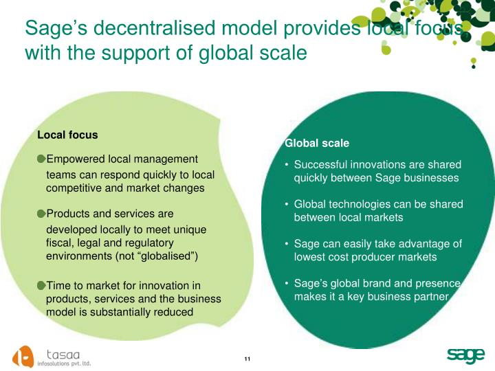 Sage's decentralised model provides local focus, with the support of global scale