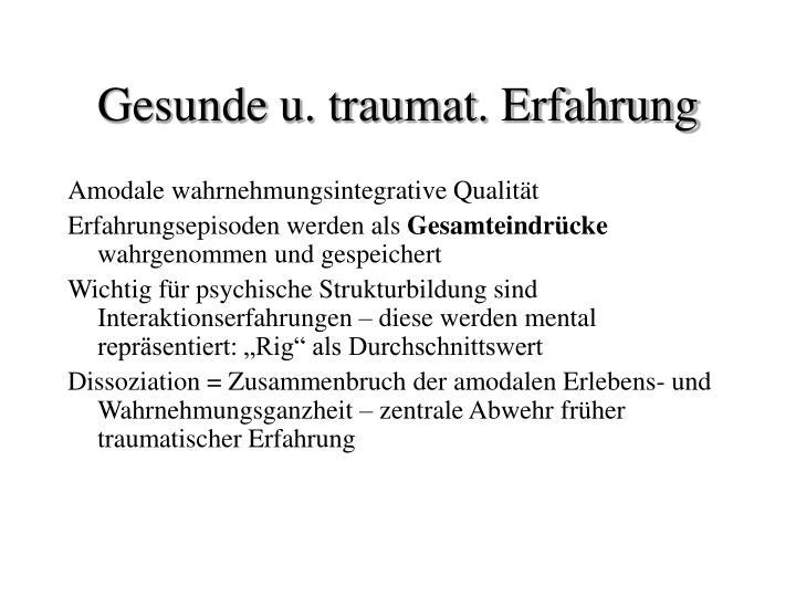 Gesunde u. traumat. Erfahrung