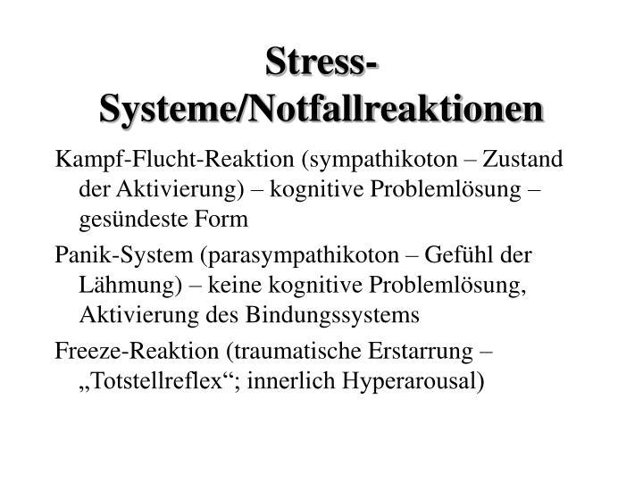 Stress-Systeme/Notfallreaktionen