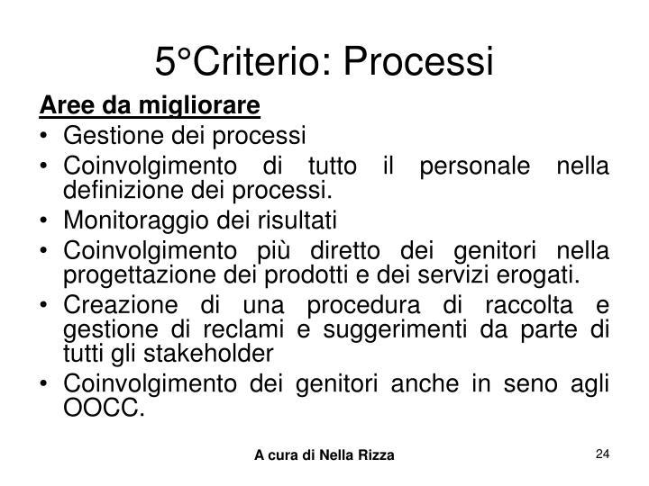 5°Criterio: Processi