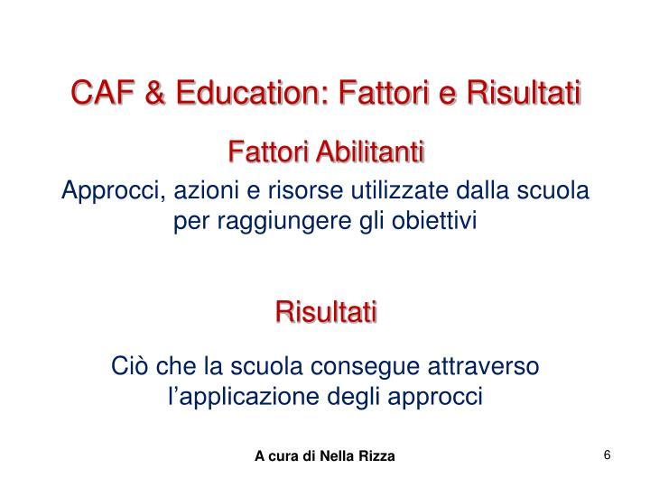CAF & Education: Fattori e Risultati
