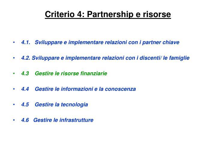 Criterio 4: Partnership e risorse