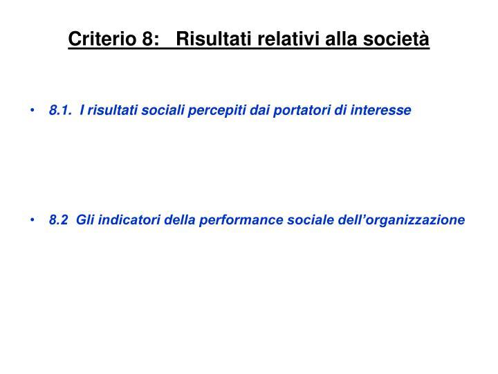 Criterio 8:   Risultati relativi alla società