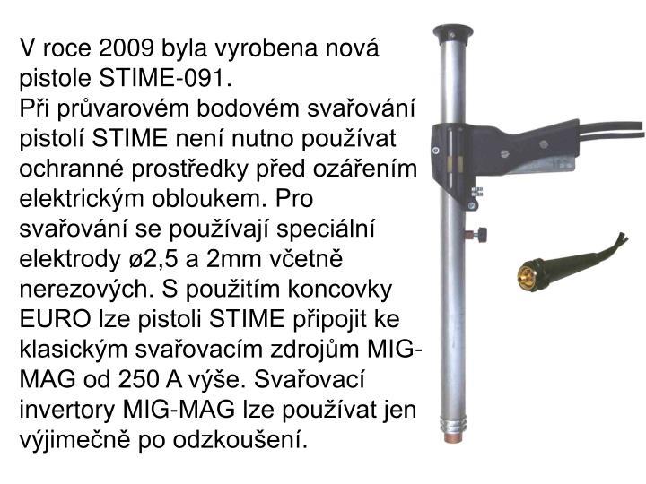 V roce 2009 byla vyrobena nov pistole STIME-091.