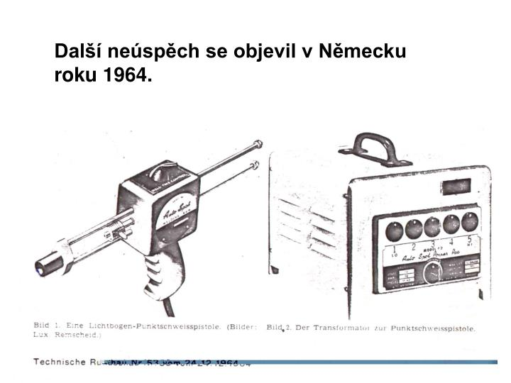 Dal nespch se objevil v Nmecku roku 1964.