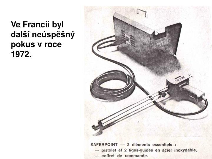 Ve Francii byl dal nespn pokus v roce 1972.