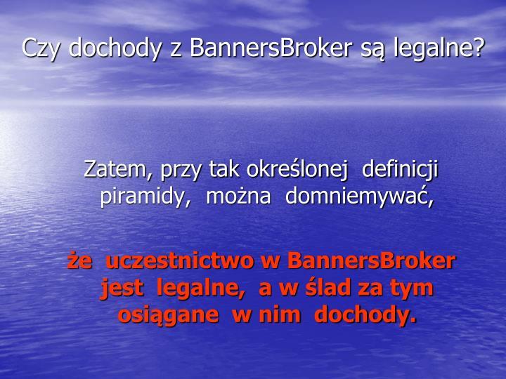 Czy dochody z BannersBroker są legalne?
