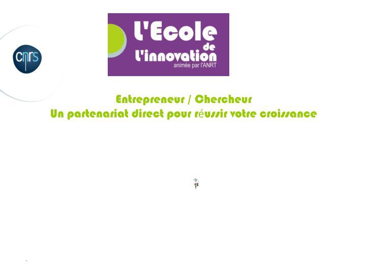Entrepreneur / Chercheur