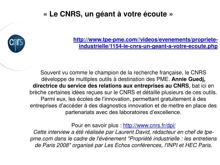 «Le CNRS, un géant à votre écoute »