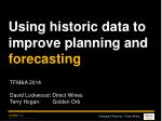 using historic data to improve planning and forecasting