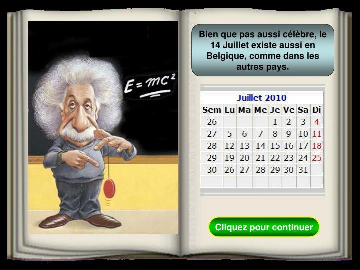 Bien que pas aussi célèbre, le 14 Juillet existe aussi en Belgique, comme dans les autres pays.