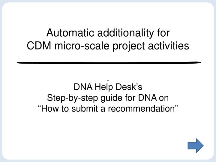 Automatic additionality for cdm micro scale project activities