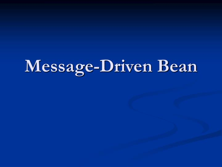 Message driven bean