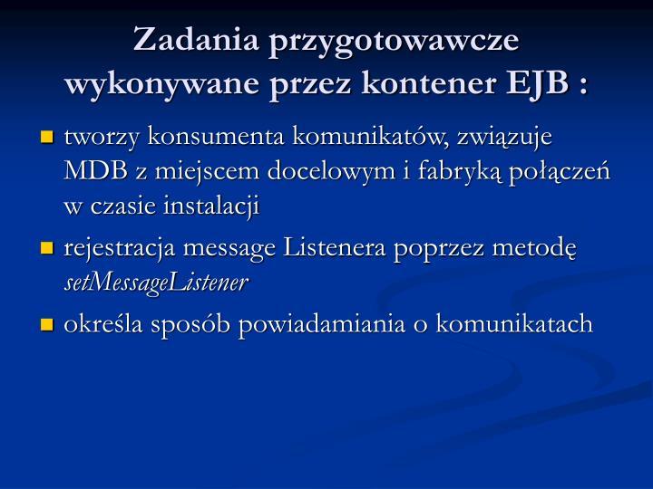 Zadania przygotowawcze wykonywane przez kontener EJB :