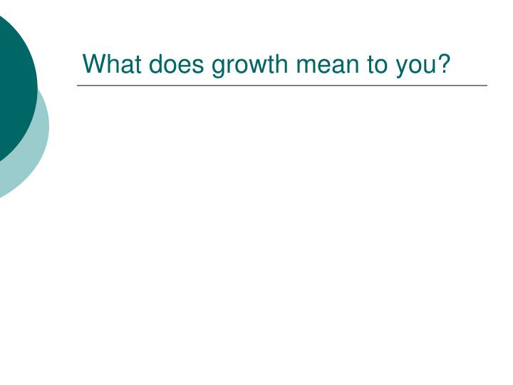 What does growth mean to you?