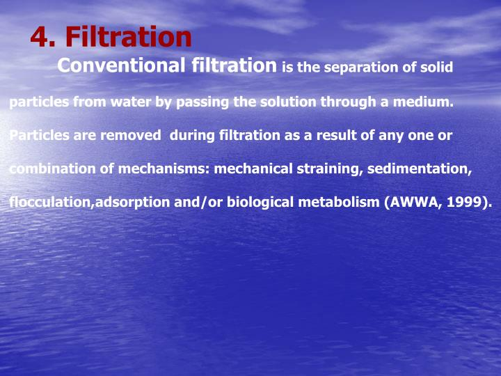 4. Filtration