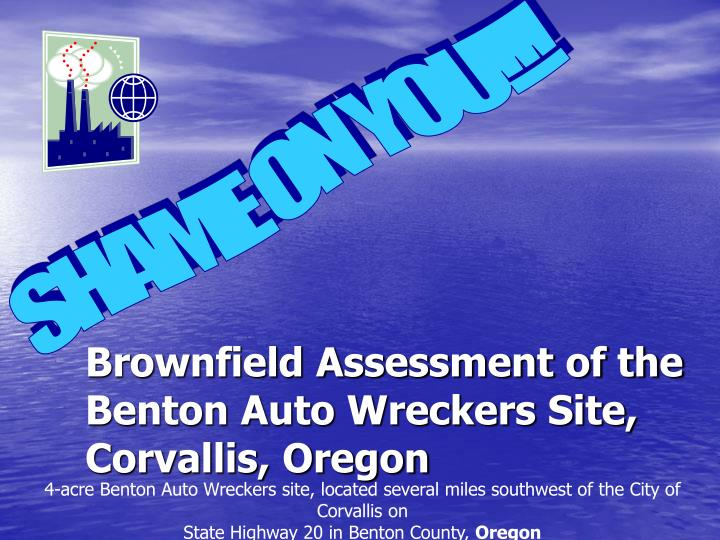 Brownfield Assessment of the Benton Auto Wreckers Site,