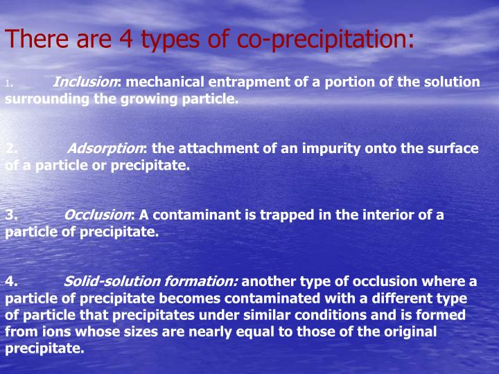 There are 4 types of co-precipitation: