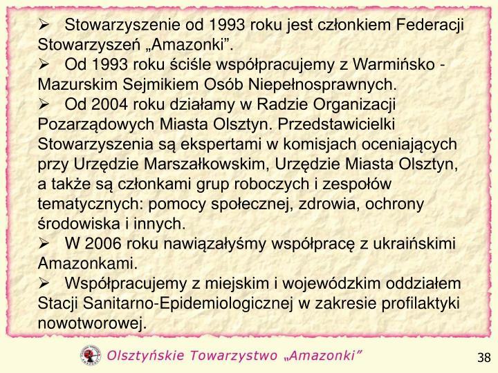 """Stowarzyszenie od 1993 roku jest członkiem Federacji Stowarzyszeń """"Amazonki""""."""