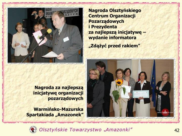 Nagroda Olsztyńskiego Centrum Organizacji Pozarządowych                          i Prezydenta                             za najlepszą inicjatywę – wydanie informatora