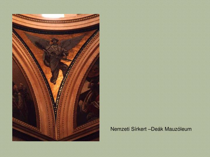 Nemzeti Sírkert –Deák Mauzóleum