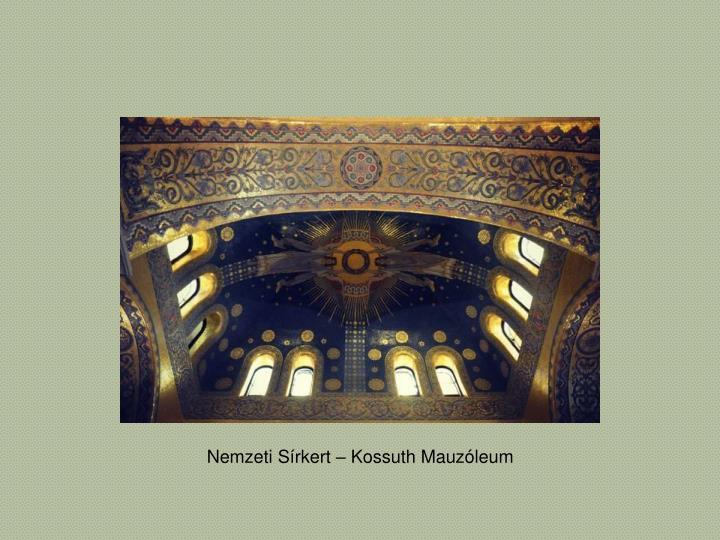 Nemzeti Sírkert – Kossuth Mauzóleum
