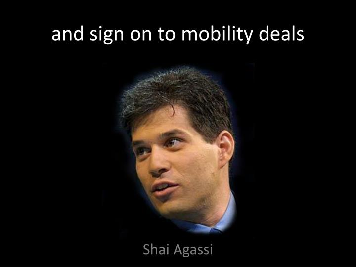 and sign on to mobility deals