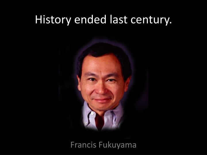 History ended last century.