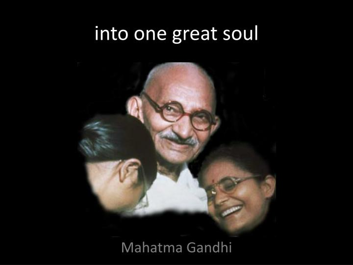into one great soul