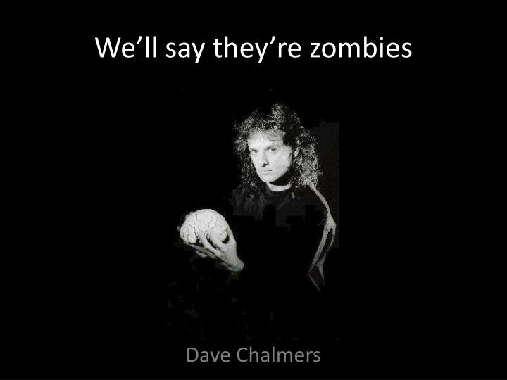 We'll say they're zombies
