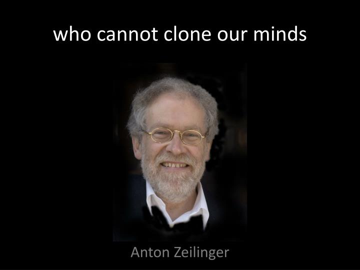 who cannot clone our minds