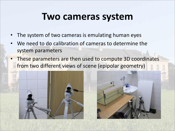 Two cameras system