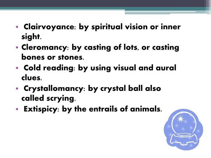 Clairvoyance: by spiritual vision or inner sight.