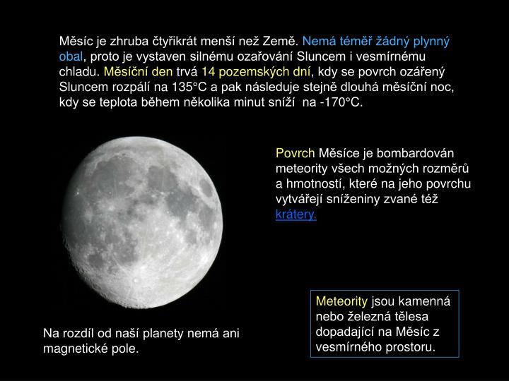 Měsíc je zhruba čtyřikrát menší než Země.