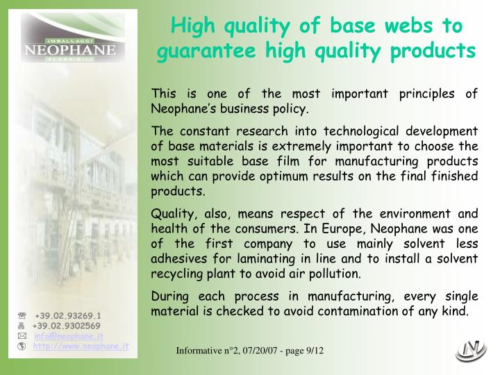 High quality of base webs to guarantee high quality products