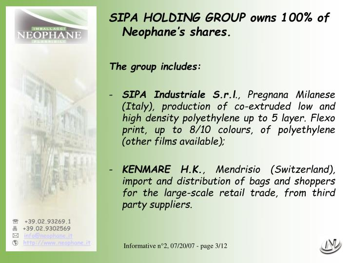 SIPA HOLDING GROUP owns 100% of Neophane's shares.