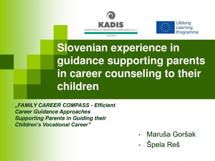 Slovenian experience in guidance supporting parents in career counseling to their children