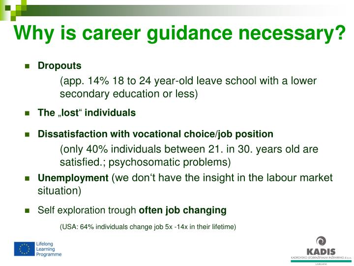 Why is career guidance necessary?