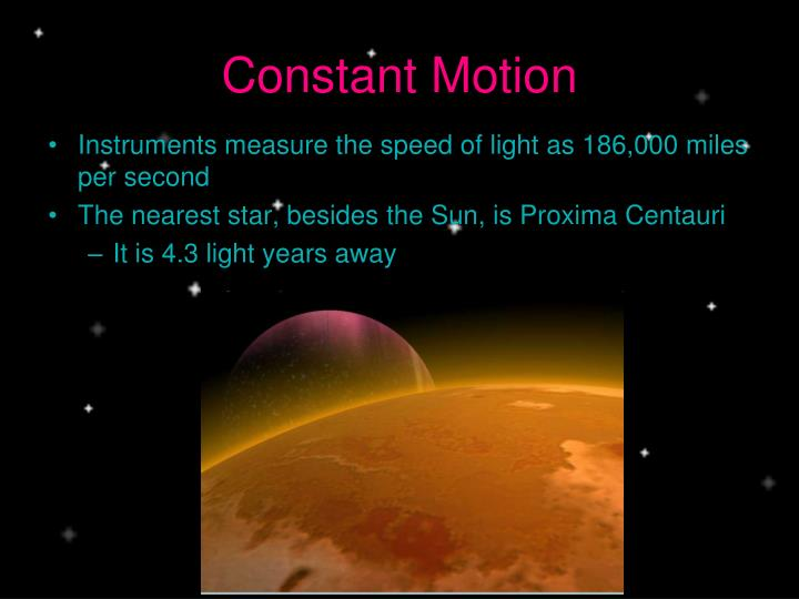 Constant Motion
