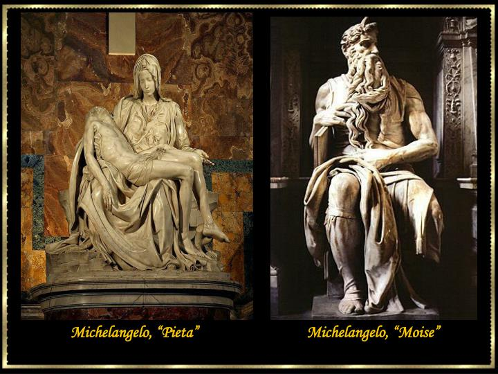 "Michelangelo, ""Pieta""                              Michelangelo, ""Moise"""