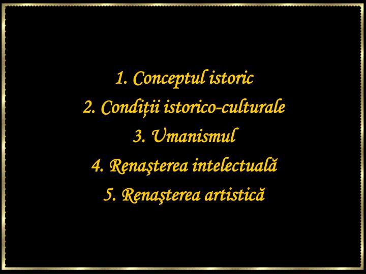 1. Conceptul istoric