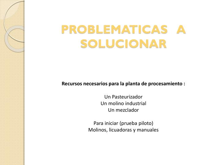 PROBLEMATICAS   A SOLUCIONAR
