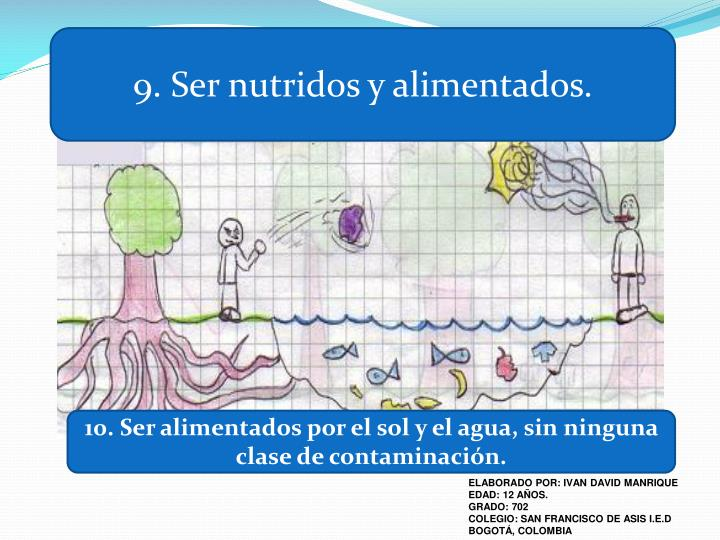 9. Ser nutridos y alimentados.