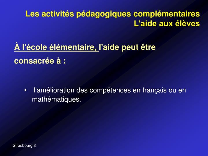 Les activités pédagogiques complémentaires L'aide aux élèves