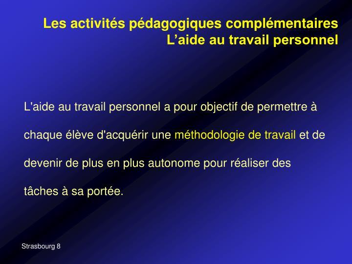 Les activités pédagogiques complémentaires L'aide au travail personnel