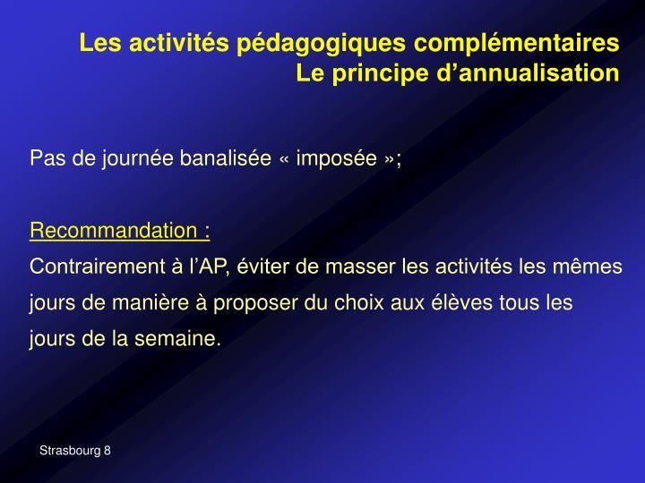 Les activités pédagogiques complémentaires Le principe d'annualisation